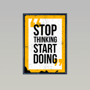 Stop Thinking Start Doing – A4 Size Canvas