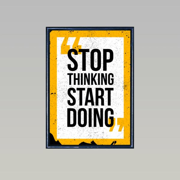 Stop Thinkking Start Doing