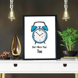 Don't waste your time quote – A4 Size Metal Frame